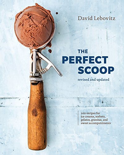 - The Perfect Scoop, Revised and Updated: 200 Recipes for Ice Creams, Sorbets, Gelatos, Granitas, and Sweet Accompaniments