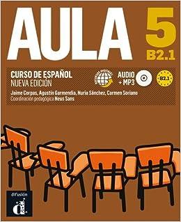 Aula 5 Nueva edición B2.1 - Libro del alumno Ele - Texto Español: Amazon.es: Jaime Corpas, Agustín Garmendia, Nuria Sánchez, Carmen Soriano: Libros