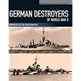 German Destroyers of World War II: Warships of the Kriegsmarine