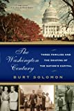 The Washington Century, Burt Solomon, 0060937858
