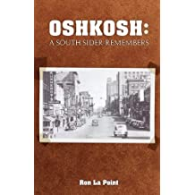 Oshkosh: A South Sider Remembers