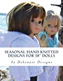 "Seasonal Hand Knitted Designs for 18"" Dolls: Spring/Summer Collection (Volume 2)"
