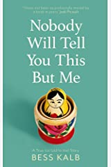 Nobody Will Tell You This But Me Hardcover