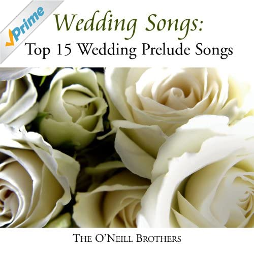 Wedding Prelude Songs: Amazon.com: Wedding Songs: Top 15 Wedding Prelude Songs