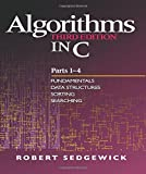 Algorithms in C, Parts 1-4: Fundamentals, Data Structures, Sorting, Searching (3rd Edition) (Pts. 1-4)
