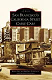 San Francisco's California Street Cable Cars, Walter Rice and Emiliano Echeverria, 0738559636