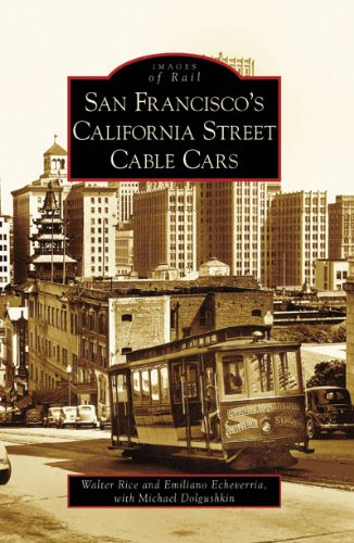 San Francisco's California Street Cable Cars (Images of Rail: California)