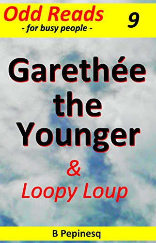 Book: Garethée the Younger - & Loopy Loup (Cappuccino Fiction Book 9) by B Pepinesq
