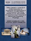 Totton V. Local 43 of United Association of Journeymen and Apprentices of Plumbing and Pipe Fitting Industry of U. S. and Canada U. S. Supreme C, Sizer Chambliss and S. Del FUSTON, 1270593668