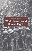 World Poverty and Human Rights: Cosmopolitan Responsibilities and Reforms