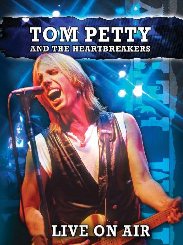 Tom Petty and the Heartbreakers Live On Air (Tom Petty And The Heartbreakers Even The Losers)