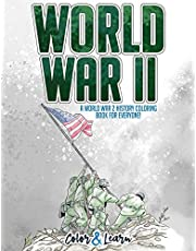 Color and Learn: World War II: A World War 2 History Coloring Book For Everyone!