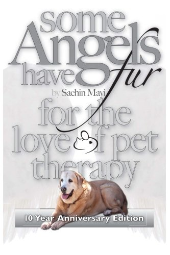 Some Angels have Fur: For the love of pet therapy pdf epub