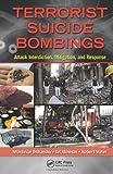 Terrorist Suicide Bombings, Mordecai Dzikansky and Gil Kleiman, 1439871310