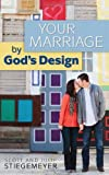 Marriage by God's Design, Scott Stiegemeyer and Julie Stiegemeyer, 0758643799