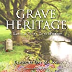 Grave Heritage: Darcy & Flora Cozy Mystery, Book 4 | Blanche Day Manos