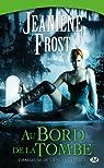 Chasseuse de la nuit, tome 1 : Au bord de la tombe par Frost