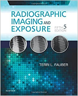 Book Radiographic Imaging and Exposure, 5e by Terri L. Fauber EdD RT(R)(M) (2016-06-15)