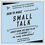 How to Make Small Talk: Conversation Starters, Exercises, and Scenarios | Melissa Wadsworth