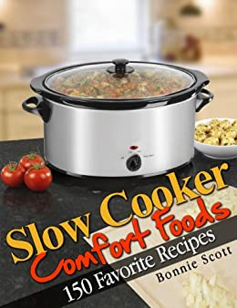 Slow Cooker Comfort Foods by [Scott, Bonnie]