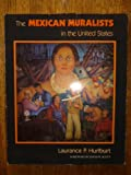 The Mexican Muralists in the United States, Hurlburt, Laurance P., 0826312454