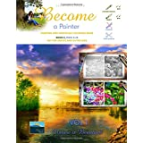Painting and Grayscale Coloring Book. Become a Painter. Vol 1, Nature Is Beautiful. Book C, Pics: S+D: Art For Adults and Gifted Kids