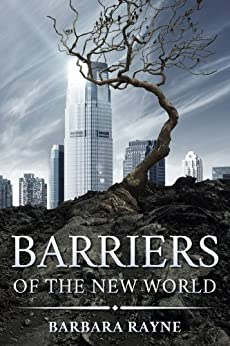 Barriers of the New World by [Rayne, Barbara]