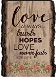 Love Always Trusts Hopes & Never Fails 1 Corinthians 13:7-8 4 x 6 Wood Bark Edge Design Sign