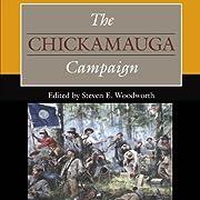 The Chickamauga Campaign: Civil War…