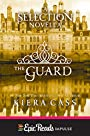 The Guard: A Novella (Kindle Single) (The selection)