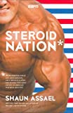 Steroid Nation, Shaun Assael, 1933060379