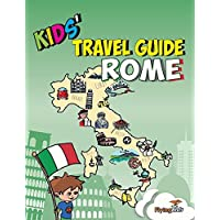 Kids' Travel Guide - Rome: The fun way to discover Rome - especially for kids (Kids' Travel Guide series)
