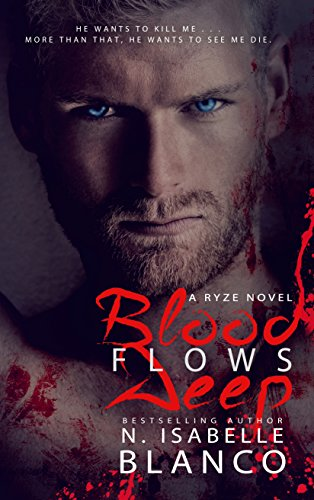 Blood Flows Deep (Ryze Book 1) by [Blanco, N. Isabelle]