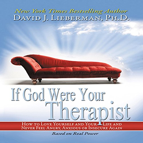 (If God Were Your Therapist: How to Love Yourself and Your Life and Never Feel Angry, Anxious or Insecure Again)