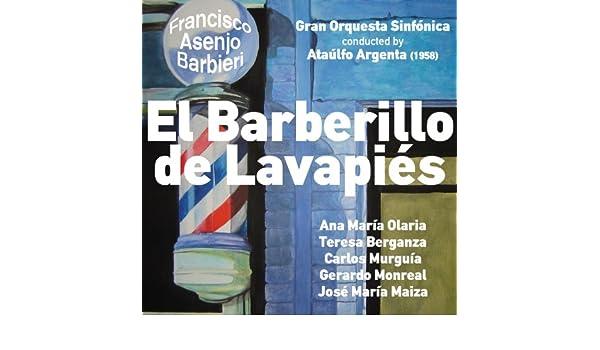 Francisco Asenjo Barbieri: El Barberillo de Lavapiés [Zarzuela en Tres Actos] (1958) [Clean] de Ataúlfo Argenta en Amazon Music - Amazon.es