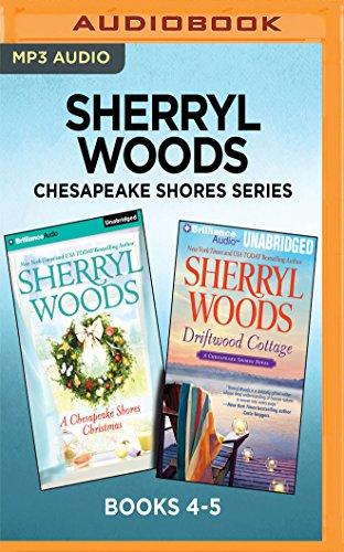 Sherryl Woods Chesapeake Shores Series: Books 4-5: A Chesapeake Shores Christmas & Driftwood Cottage