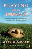 Playing with the Enemy, Gary W. Moore, 0143113887