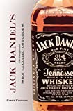 Jack Daniel's Bottle Collector's Guide