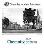 Chemnitz gestern 2012: Chemnitz in alten Ansichten
