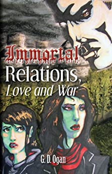 Immortal Relations: Love and War by [Ogan, G.]