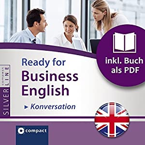 Ready for Business English: Konversation (Compact SilverLine) Hörbuch