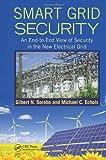 Smart Grid Security, Gilbert Sorebo and Michael Echols, 1439855870