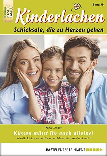 Kinderlachen - Folge 039: Kssen msst ihr euch alleine! (German Edition)