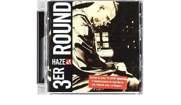 tercer round haze