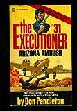 Arizona Ambush (The Executioner No. 31)