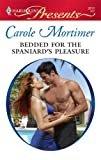 Bedded for the Spaniard's Pleasure, Carole Mortimer, 0373128126