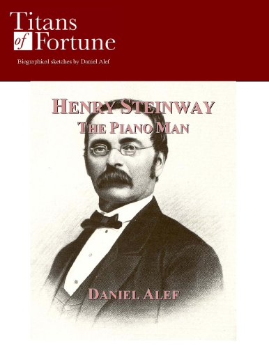 henry-steinway-the-piano-man-titans-of-fortune