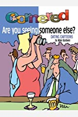 Cornered - Are You Seeing Someone Else? - Dating Cartoons Kindle Edition