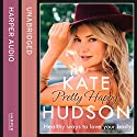 Pretty Happy: The Healthy Way to Love Your Body Hörbuch von Kate Hudson Gesprochen von: Kate Hudson