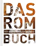 Das Rom Buch mit App: Highlights einer faszinierenden Stadt (KUNTH Das ... Buch. Highlights einer faszinierenden Stadt)